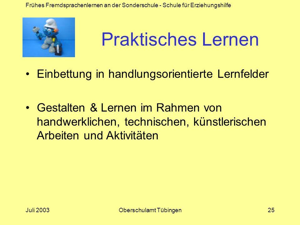 Frühes Fremdsprachenlernen an der Sonderschule - Schule für Erziehungshilfe Juli 2003Oberschulamt Tübingen25 Praktisches Lernen Einbettung in handlung