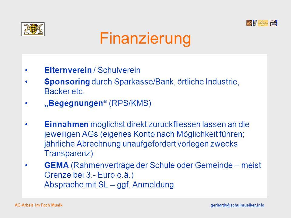 Finanzierung Elternverein / Schulverein Sponsoring durch Sparkasse/Bank, örtliche Industrie, Bäcker etc. Begegnungen (RPS/KMS) Einnahmen möglichst dir