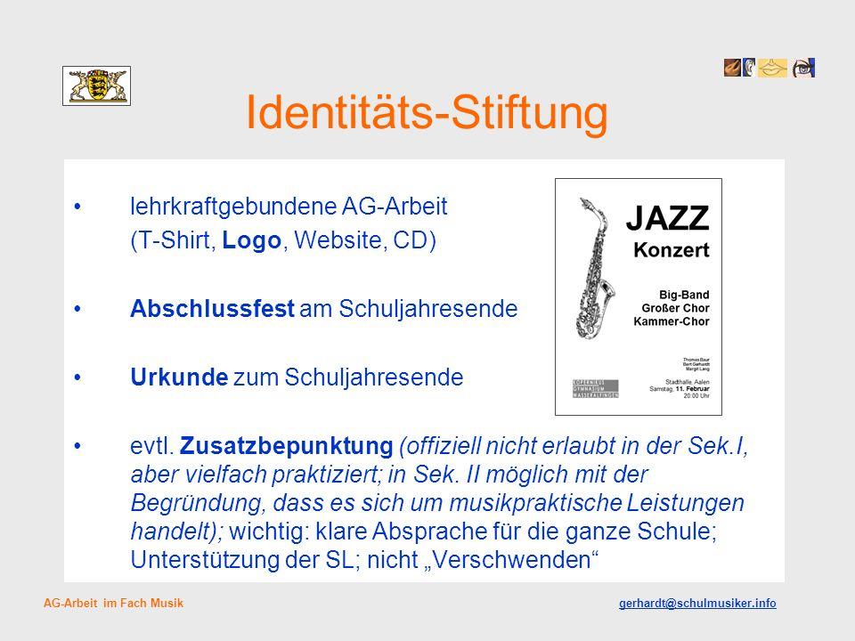 Identitäts-Stiftung lehrkraftgebundene AG-Arbeit (T-Shirt, Logo, Website, CD) Abschlussfest am Schuljahresende Urkunde zum Schuljahresende evtl. Zusat