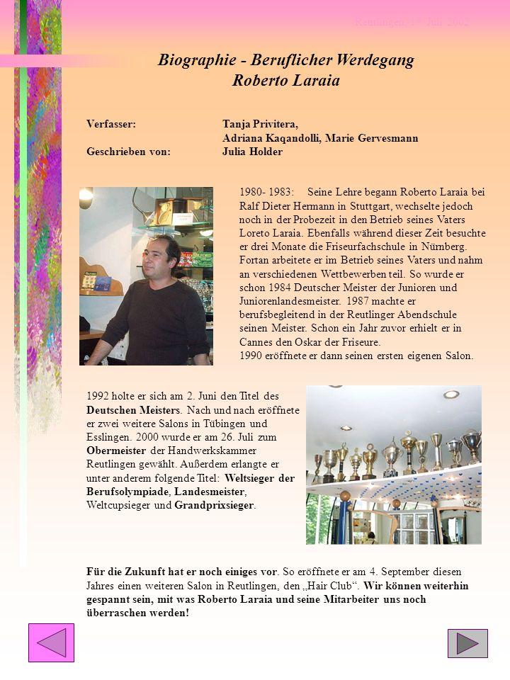 Reutlingen, 17. Juli 2002 Biographie - Beruflicher Werdegang Roberto Laraia Verfasser:Tanja Privitera, Adriana Kaqandolli, Marie Gervesmann Geschriebe