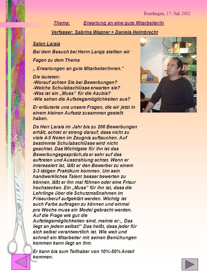 Reutlingen, 17: Juli 2002 Thema: Verfasser: Sabrina Wagner + Daniela Helmbrecht Erwartung an eine gute Mitarbeiter/in Salon Laraia Bei dem Besuch bei