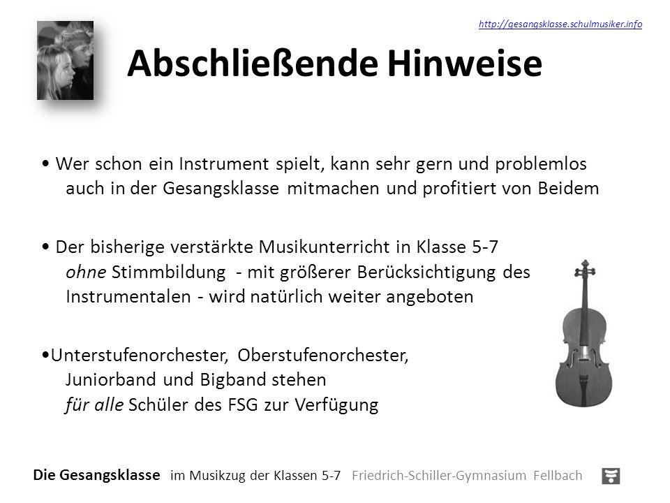 Abschließende Hinweise Wer schon ein Instrument spielt, kann sehr gern und problemlos auch in der Gesangsklasse mitmachen und profitiert von Beidem De