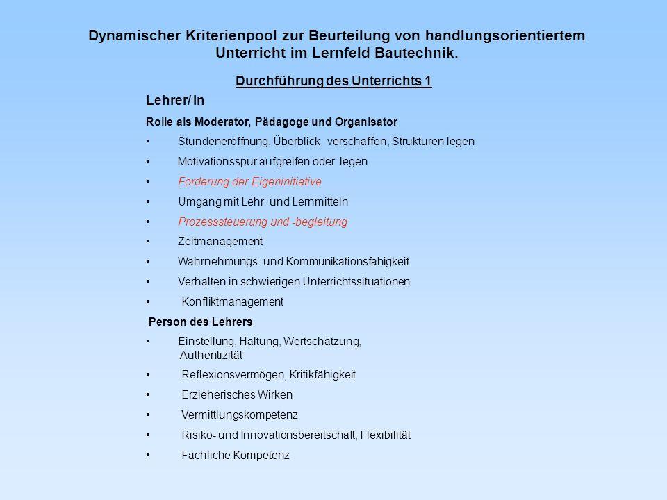 Dynamischer Kriterienpool zur Beurteilung von handlungsorientiertem Unterricht im Lernfeld Bautechnik. Lehrer/ in Rolle als Moderator, Pädagoge und Or