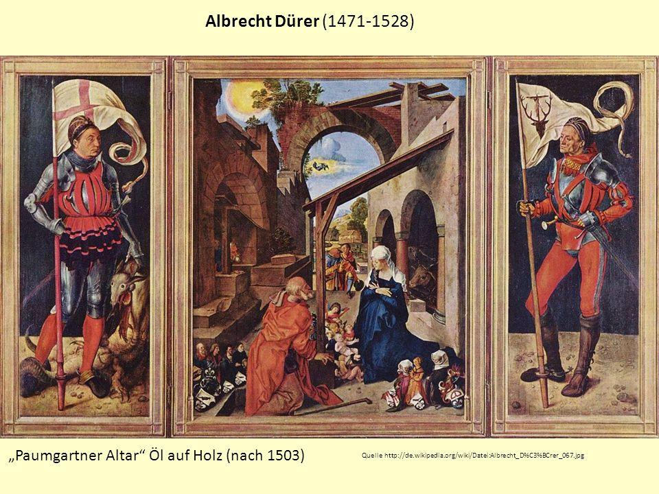Albrecht Dürer (1471-1528) Paumgartner Altar Öl auf Holz (nach 1503) Quelle http://de.wikipedia.org/wiki/Datei:Albrecht_D%C3%BCrer_067.jpg