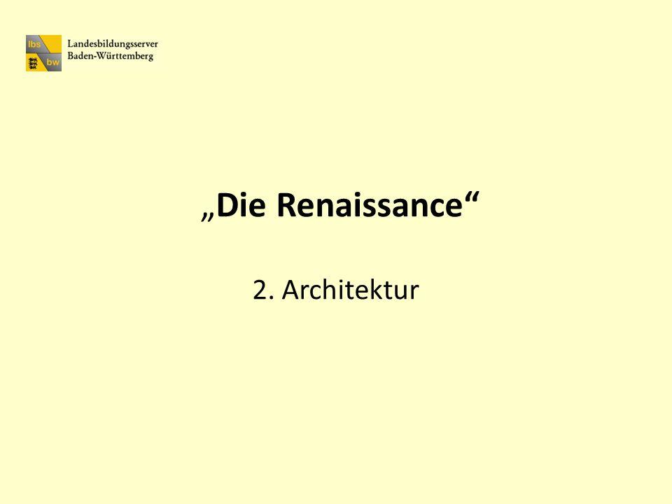 Die Renaissance 2. Architektur