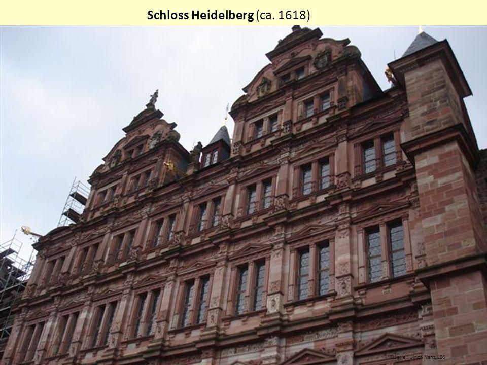 Schloss Heidelberg (ca. 1618) Quelle : Ulrich Nanz, LBS