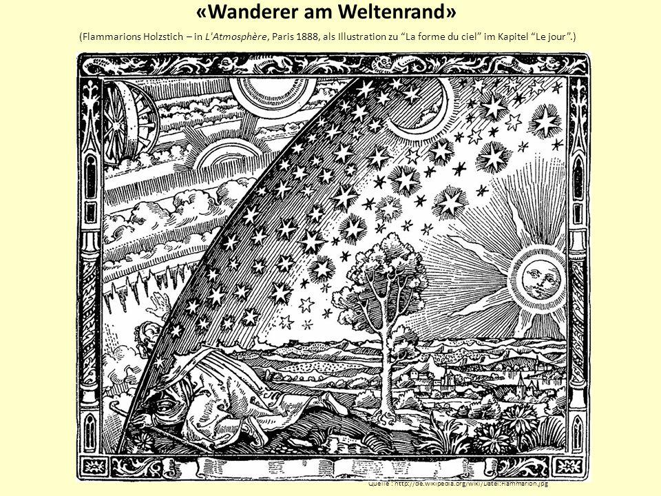 «Wanderer am Weltenrand» (Flammarions Holzstich – in L'Atmosphère, Paris 1888, als Illustration zu La forme du ciel im Kapitel Le jour.) Quelle : http
