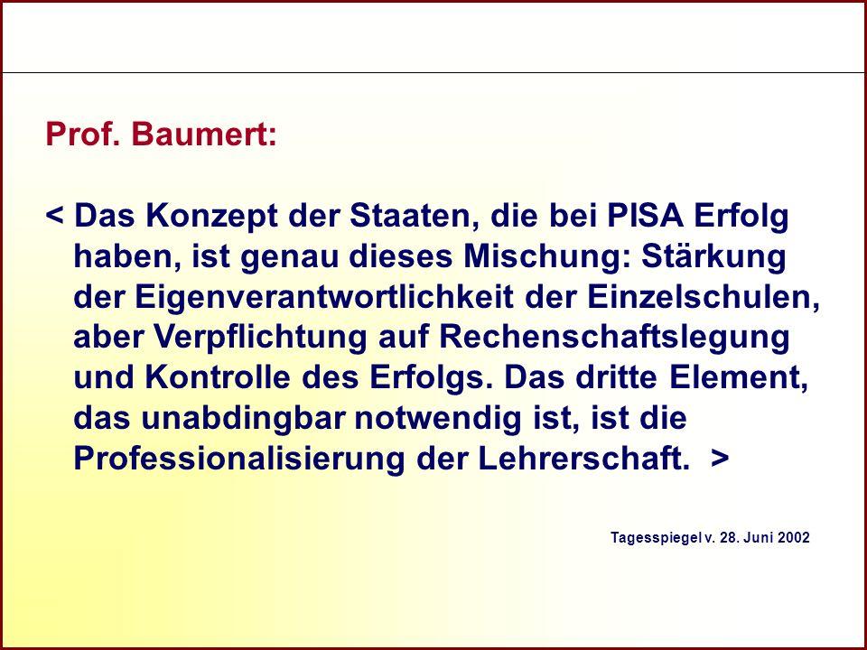 Referat Grundsatzfragen beruflicher Schulen und Qualitätssicherung R Prof. Baumert: Tagesspiegel v. 28. Juni 2002