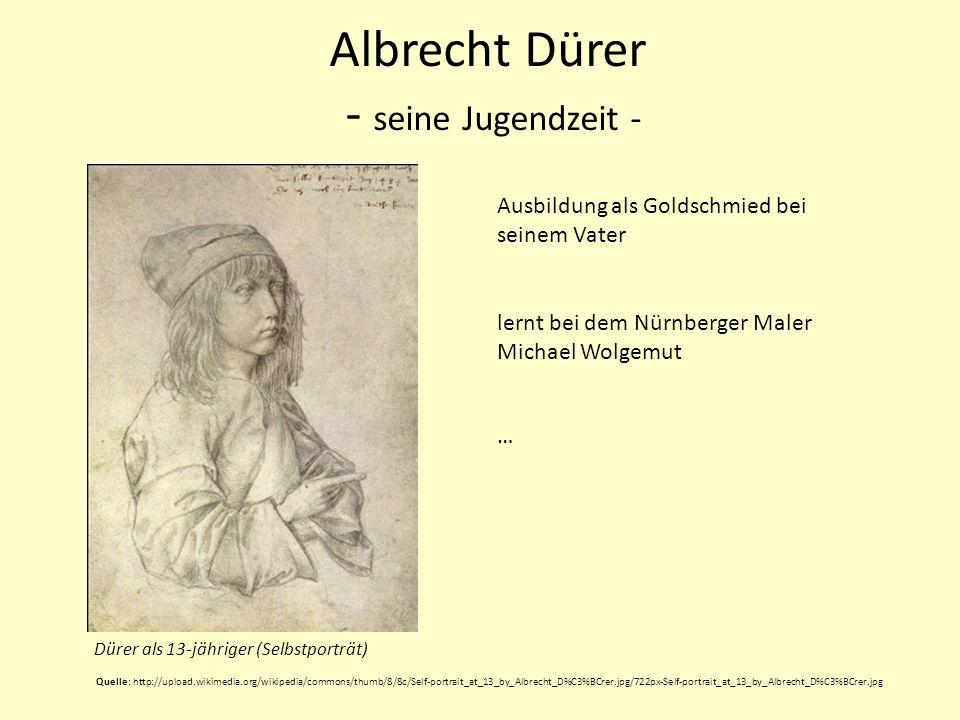 Albrecht Dürer - seine Jugendzeit - Ausbildung als Goldschmied bei seinem Vater lernt bei dem Nürnberger Maler Michael Wolgemut … Quelle: http://uploa
