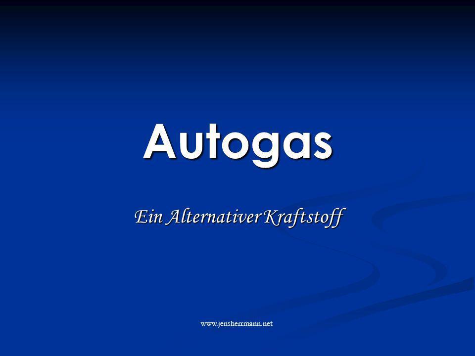Autogas Ein Alternativer Kraftstoff www.jensherrmann.net