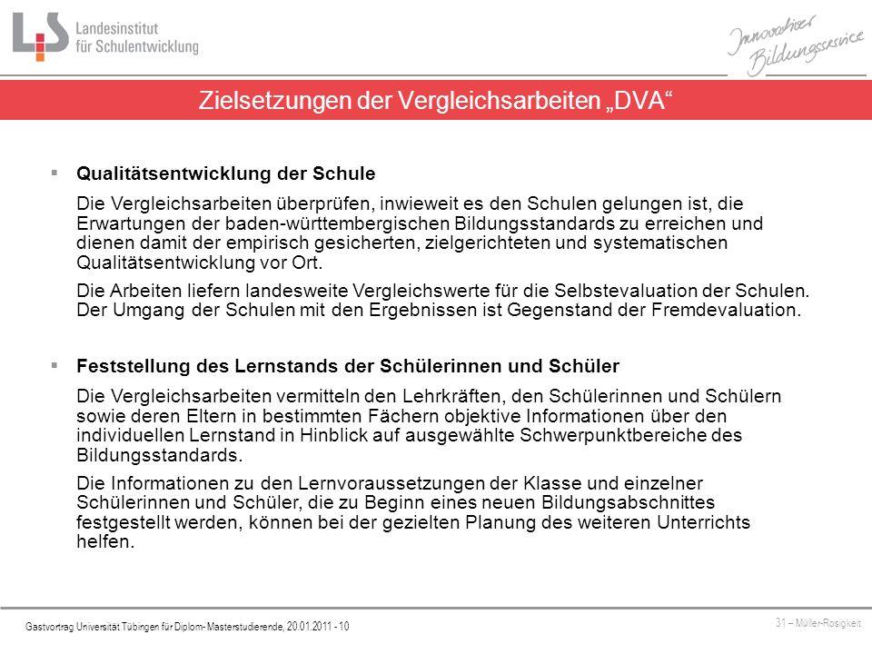 Platzhalter Gastvortrag Universität Tübingen für Diplom- Masterstudierende, 20.01.2011 - 10 31 – Müller-Rosigkeit Zielsetzungen der Vergleichsarbeiten