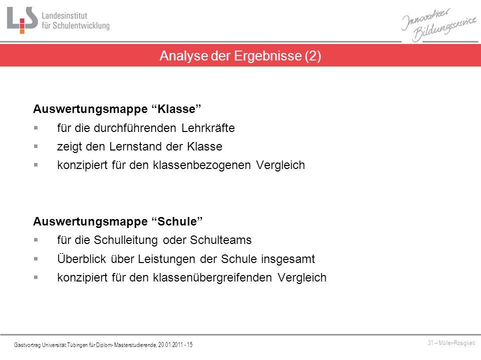 Platzhalter Gastvortrag Universität Tübingen für Diplom- Masterstudierende, 20.01.2011 - 15 31 – Müller-Rosigkeit Analyse der Ergebnisse (2) Auswertun
