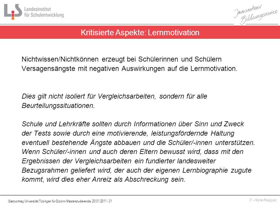 Platzhalter Gastvortrag Universität Tübingen für Diplom- Masterstudierende, 20.01.2011 - 31 31 – Müller-Rosigkeit Kritisierte Aspekte: Lernmotivation