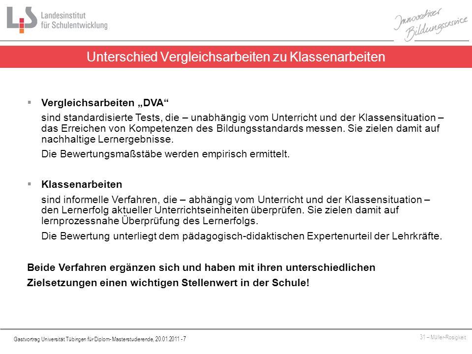Platzhalter Gastvortrag Universität Tübingen für Diplom- Masterstudierende, 20.01.2011 - 7 31 – Müller-Rosigkeit Unterschied Vergleichsarbeiten zu Kla