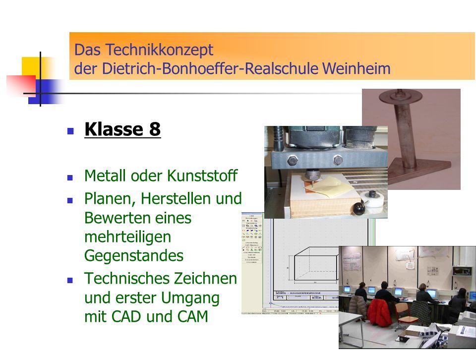 Klasse 8 Metall oder Kunststoff Planen, Herstellen und Bewerten eines mehrteiligen Gegenstandes Technisches Zeichnen und erster Umgang mit CAD und CAM