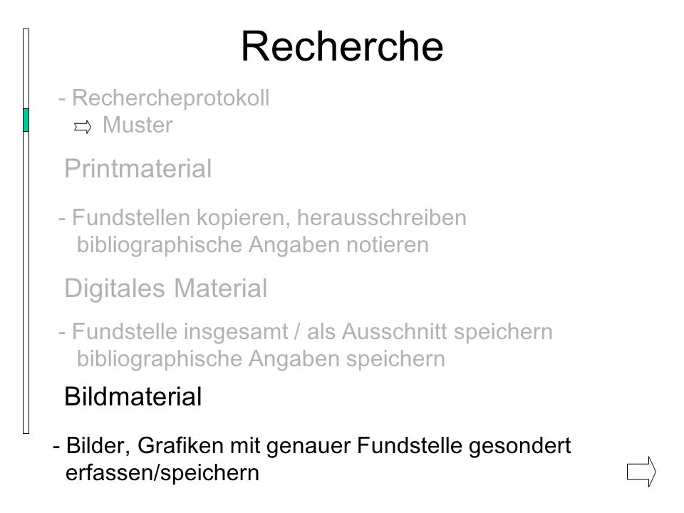 Recherche - Rechercheprotokoll Muster Printmaterial - Fundstellen kopieren, herausschreiben bibliographische Angaben notieren Digitales Material - Fun