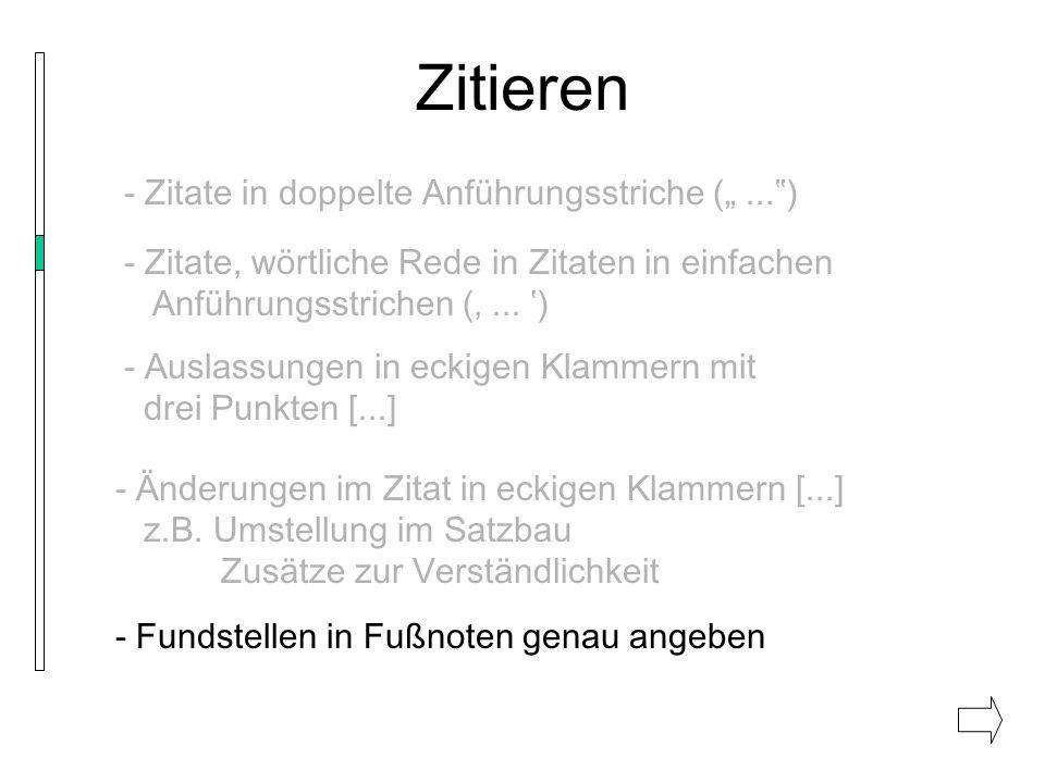 Zitieren - Zitate in doppelte Anführungsstriche (...) - Zitate, wörtliche Rede in Zitaten in einfachen Anführungsstrichen (... ) - Auslassungen in eck