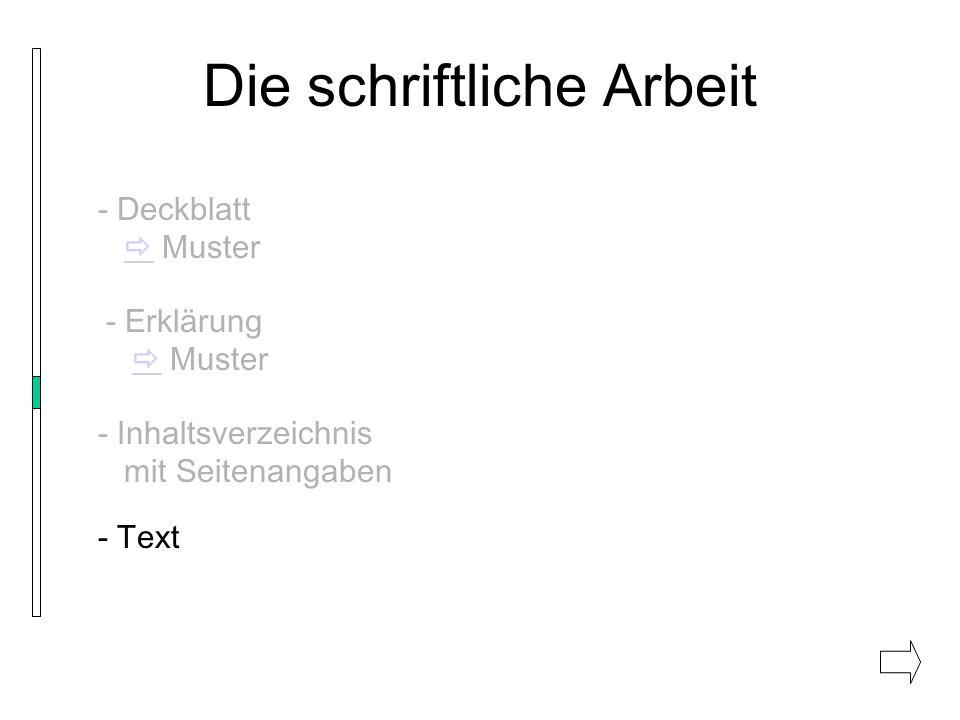 Die schriftliche Arbeit - Deckblatt Muster - Erklärung Muster - Inhaltsverzeichnis mit Seitenangaben - Text
