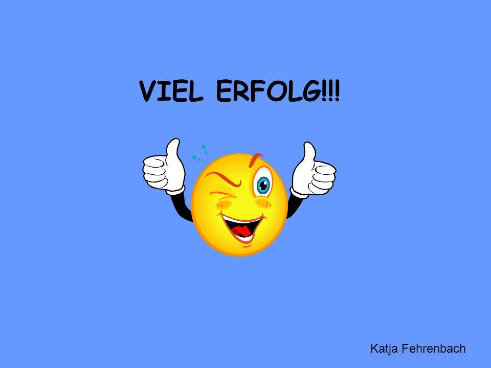 VIEL ERFOLG!!! Katja Fehrenbach