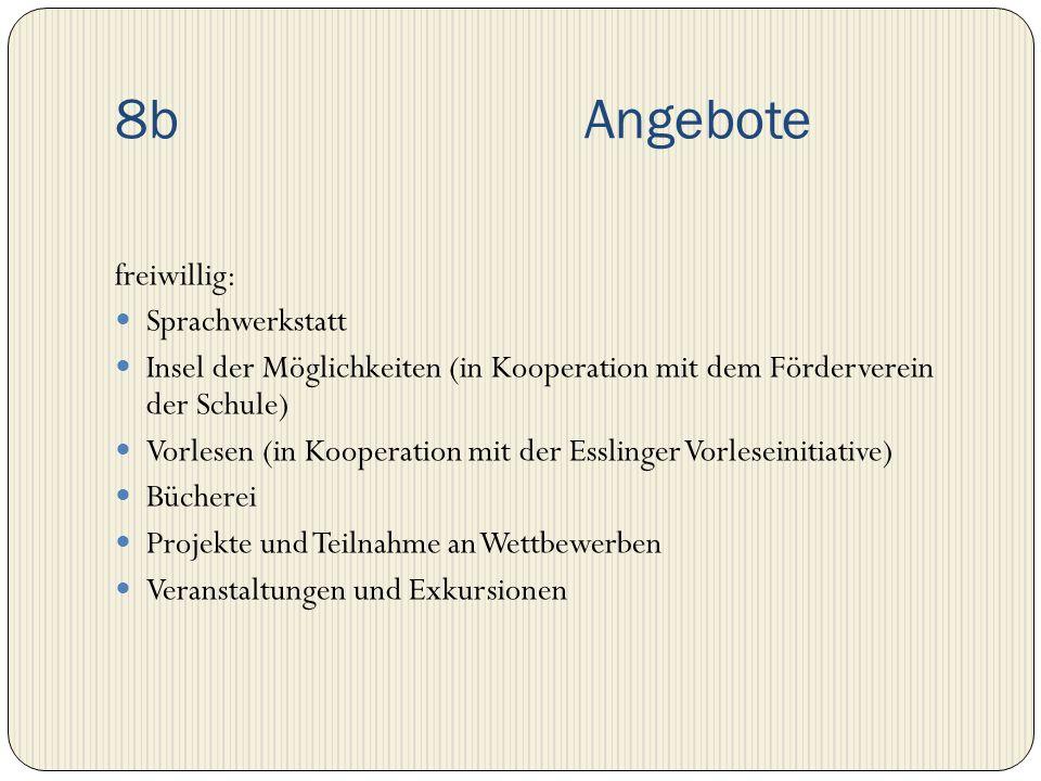 8b Angebote freiwillig: Sprachwerkstatt Insel der Möglichkeiten (in Kooperation mit dem Förderverein der Schule) Vorlesen (in Kooperation mit der Essl