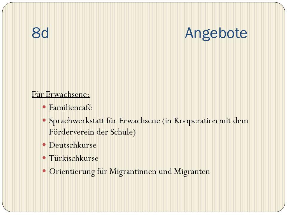 8d Angebote Für Erwachsene: Familiencafé Sprachwerkstatt für Erwachsene (in Kooperation mit dem Förderverein der Schule) Deutschkurse Türkischkurse Or