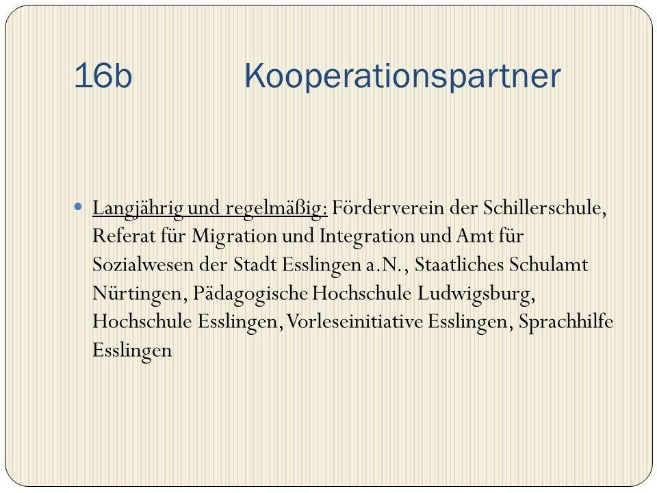 16b Kooperationspartner Langjährig und regelmäßig: Förderverein der Schillerschule, Referat für Migration und Integration und Amt für Sozialwesen der