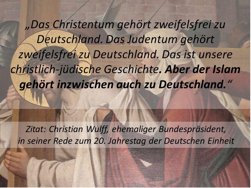 Das Christentum gehört zweifelsfrei zu Deutschland. Das Judentum gehört zweifelsfrei zu Deutschland. Das ist unsere christlich-jüdische Geschichte. Ab