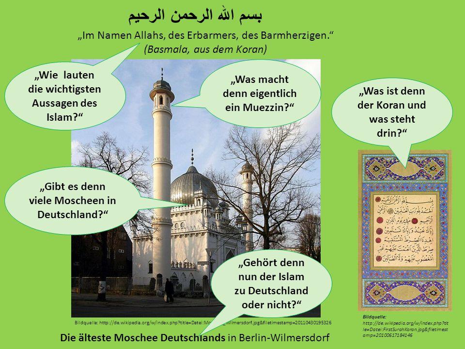Bildquelle: http://de.wikipedia.org/w/index.php?title=Datei:Moschee_Wilmersdorf.jpg&filetimestamp=20110430195326 Die älteste Moschee Deutschlands in B