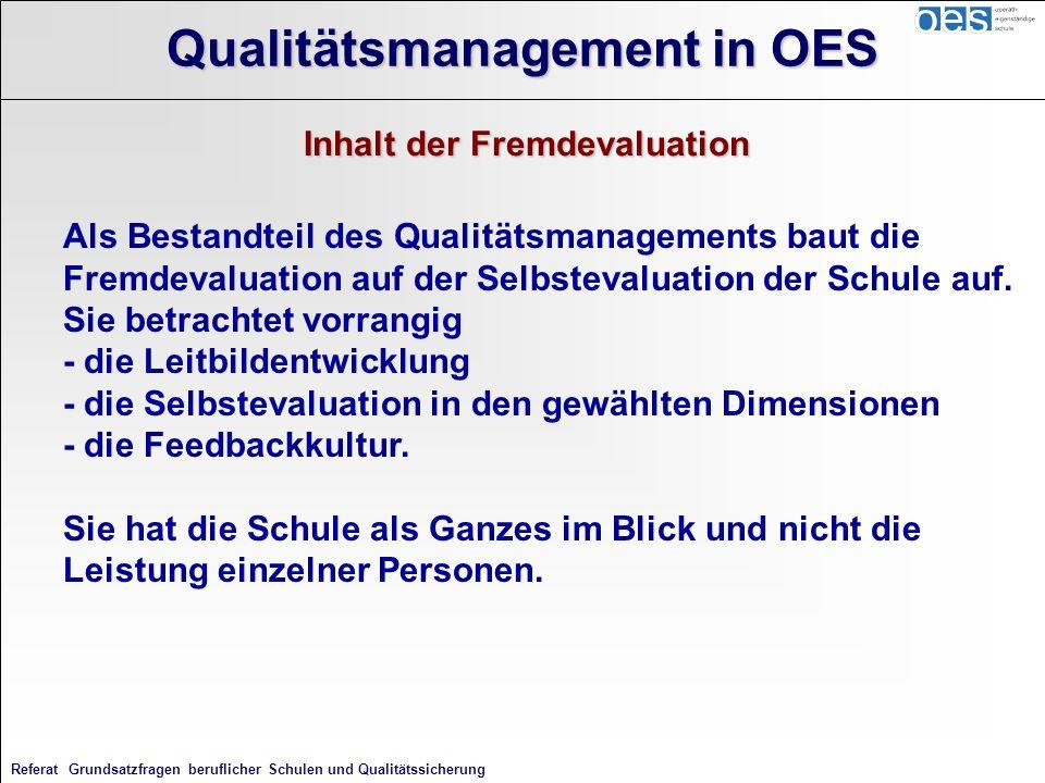 Referat Grundsatzfragen beruflicher Schulen und Qualitätssicherung Als Bestandteil des Qualitätsmanagements baut die Fremdevaluation auf der Selbsteva