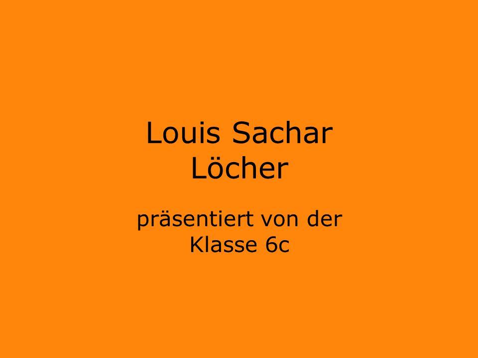 Louis Sachar Löcher präsentiert von der Klasse 6c