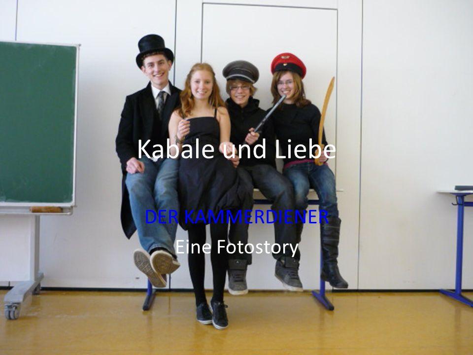 Kabale und Liebe DER KAMMERDIENER Eine Fotostory