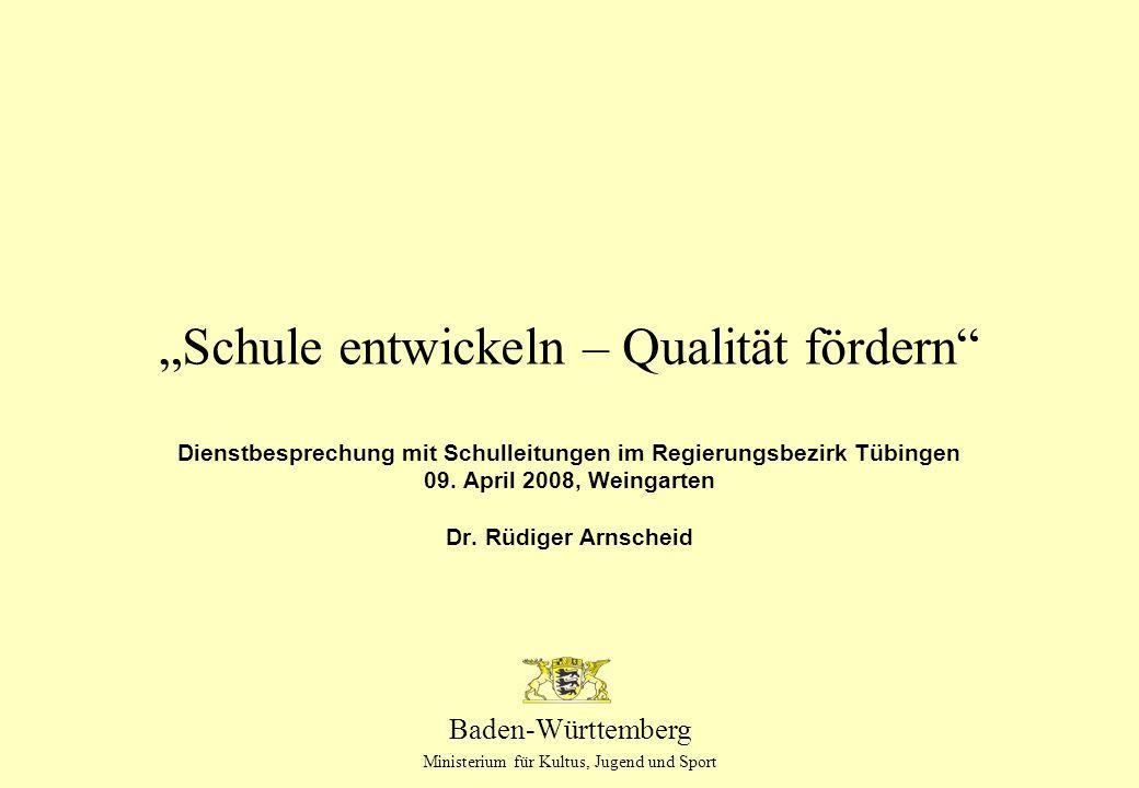 Baden-Württemberg Ministerium für Kultus, Jugend und Sport Schule entwickeln – Qualität fördern Dienstbesprechung mit Schulleitungen im Regierungsbezi