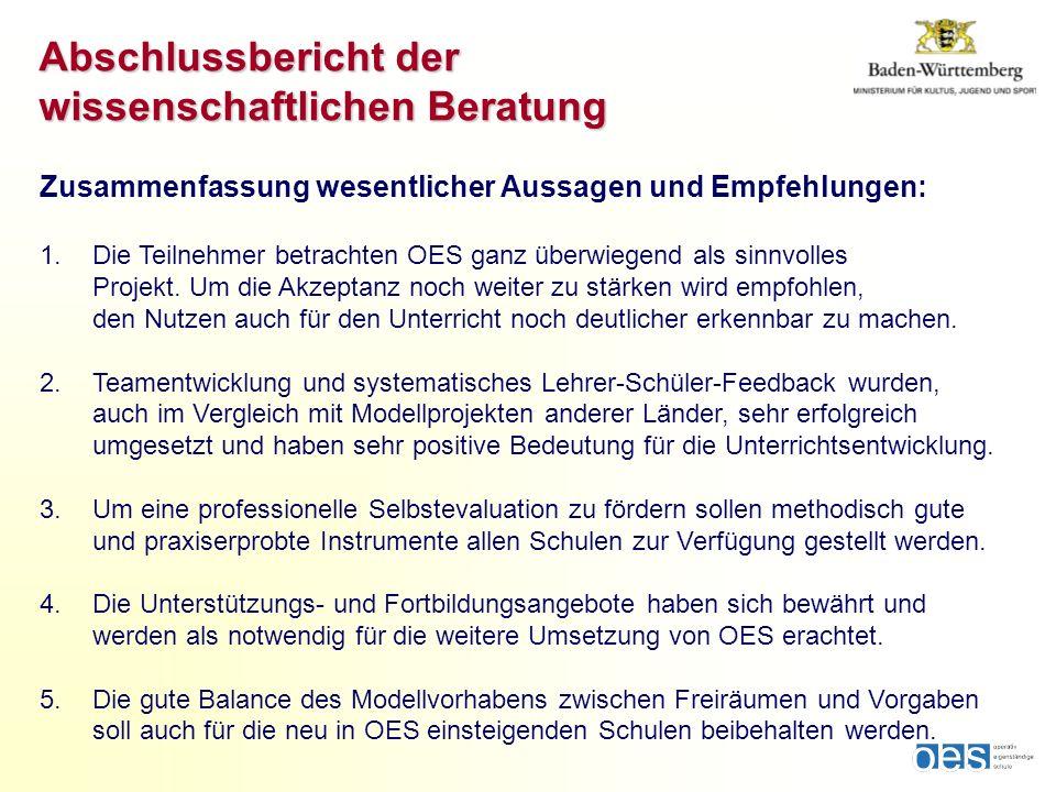 Abschlussbericht der wissenschaftlichen Beratung Zusammenfassung wesentlicher Aussagen und Empfehlungen: 1.Die Teilnehmer betrachten OES ganz überwieg