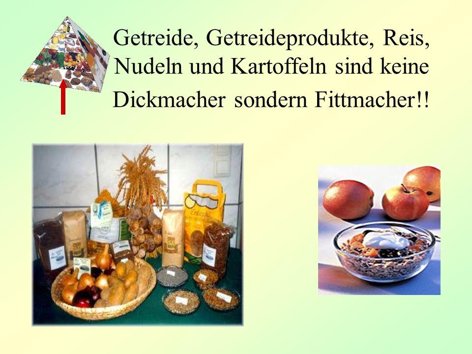 Getreide, Getreideprodukte, Reis, Nudeln und Kartoffeln sind keine Dickmacher sondern Fittmacher!!