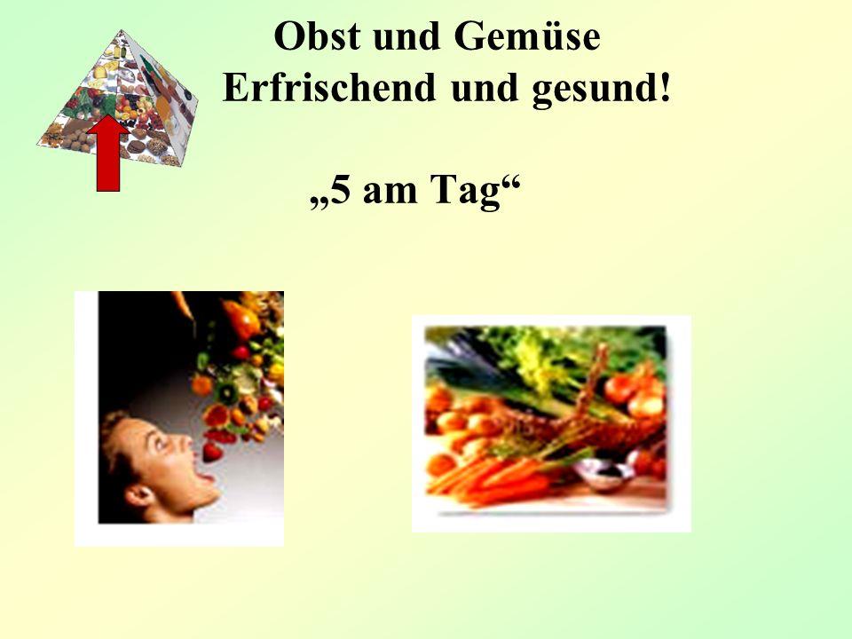Obst und Gemüse Erfrischend und gesund! 5 am Tag