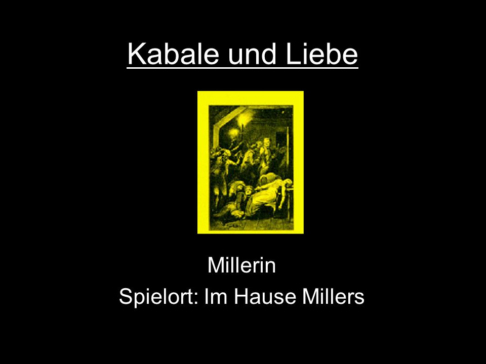 Kabale und Liebe Millerin Spielort: Im Hause Millers