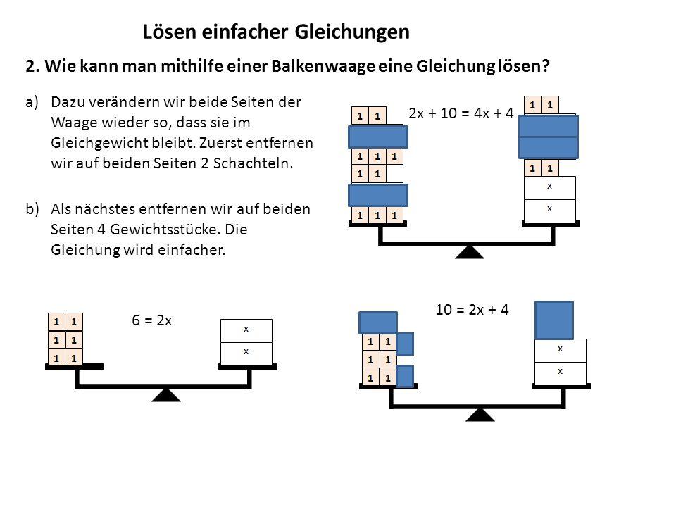 Lösen einfacher Gleichungen 2.Wie kann man mithilfe einer Balkenwaage eine Gleichung lösen.