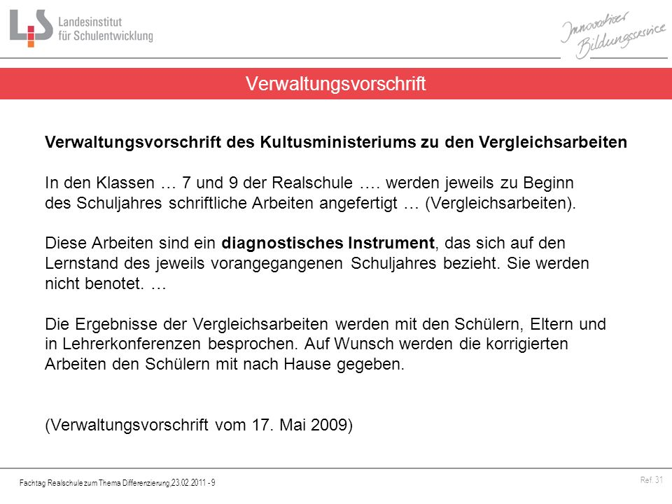 Fachtag Realschule zum Thema Differenzierung,23.02.2011 - 9 Ref. 31 Verwaltungsvorschrift Verwaltungsvorschrift des Kultusministeriums zu den Vergleic