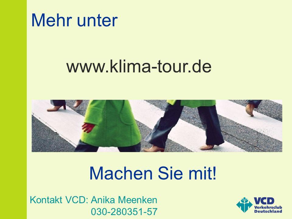 Mehr unter Machen Sie mit! www.klima-tour.de Kontakt VCD: Anika Meenken 030-280351-57