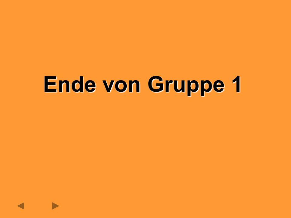 Ende von Gruppe 1