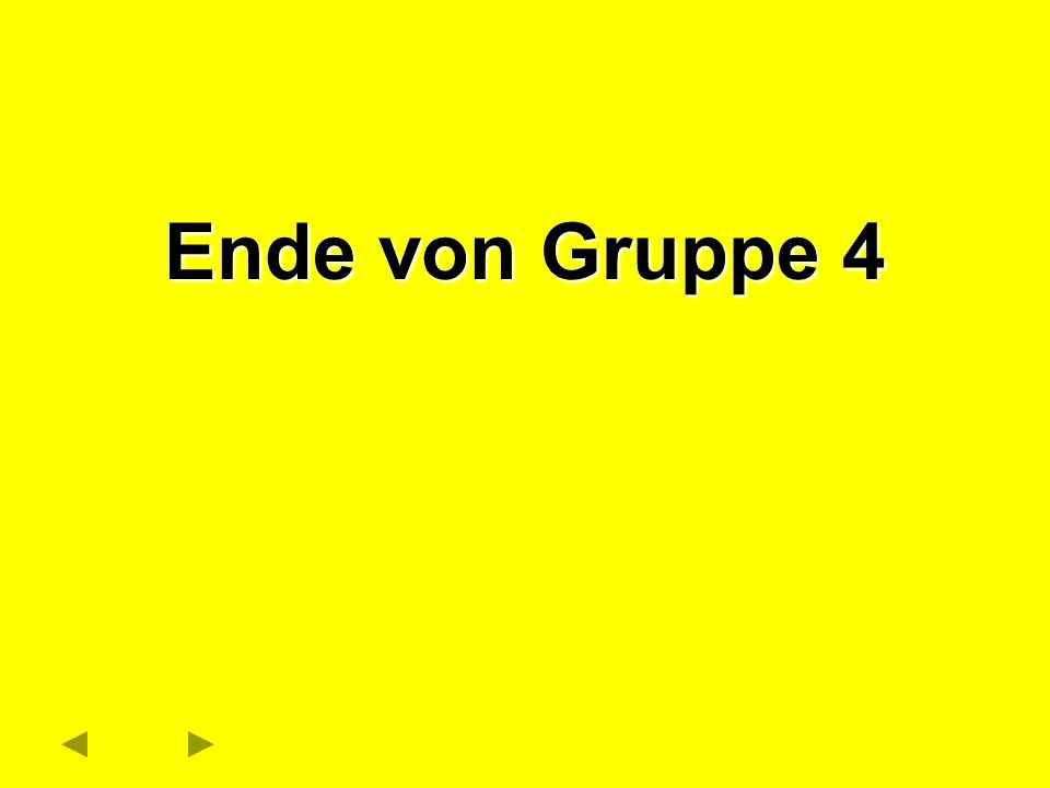 Ende von Gruppe 4