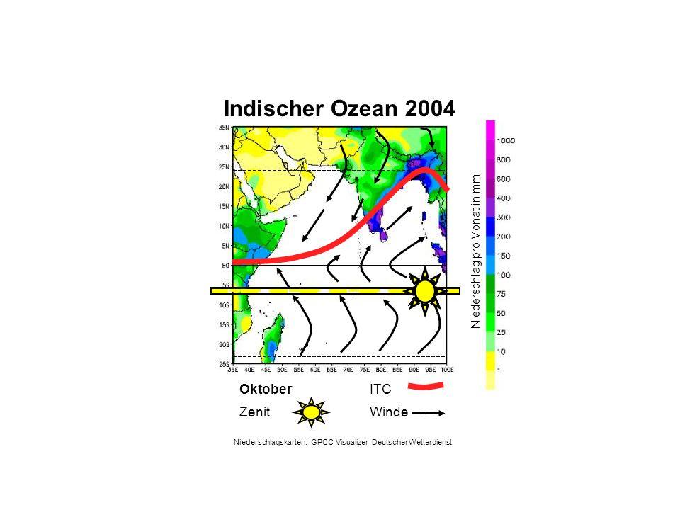 Niederschlag pro Monat in mm Oktober WindeZenit ITC Indischer Ozean 2004 Niederschlagskarten: GPCC-Visualizer Deutscher Wetterdienst
