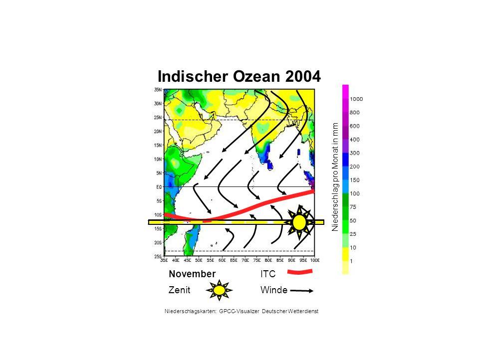 Niederschlag pro Monat in mm November WindeZenit ITC Indischer Ozean 2004 Niederschlagskarten: GPCC-Visualizer Deutscher Wetterdienst