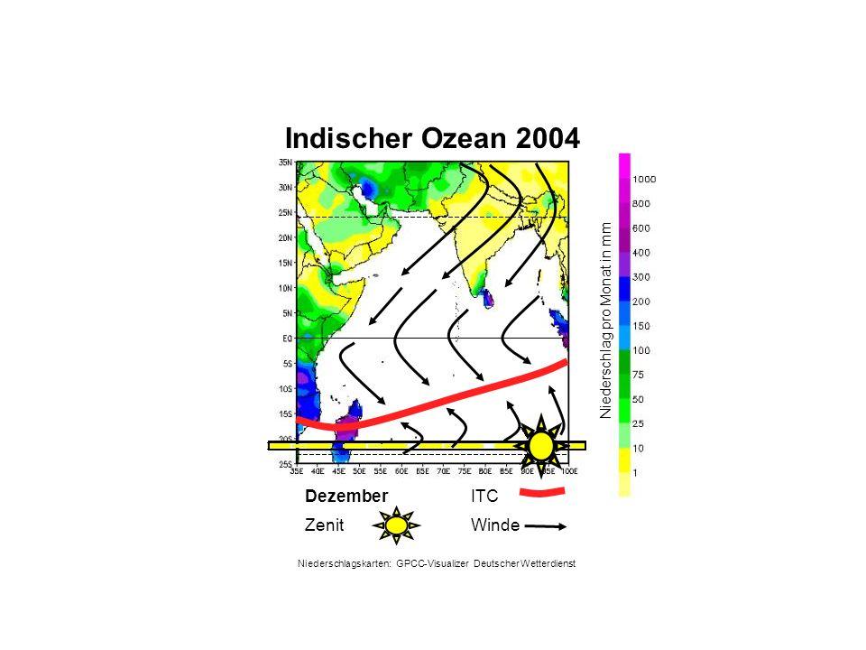 Niederschlag pro Monat in mm Dezember WindeZenit ITC Indischer Ozean 2004 Niederschlagskarten: GPCC-Visualizer Deutscher Wetterdienst