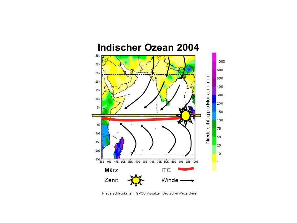 Niederschlag pro Monat in mm März WindeZenit ITC Indischer Ozean 2004 Niederschlagskarten: GPCC-Visualizer Deutscher Wetterdienst
