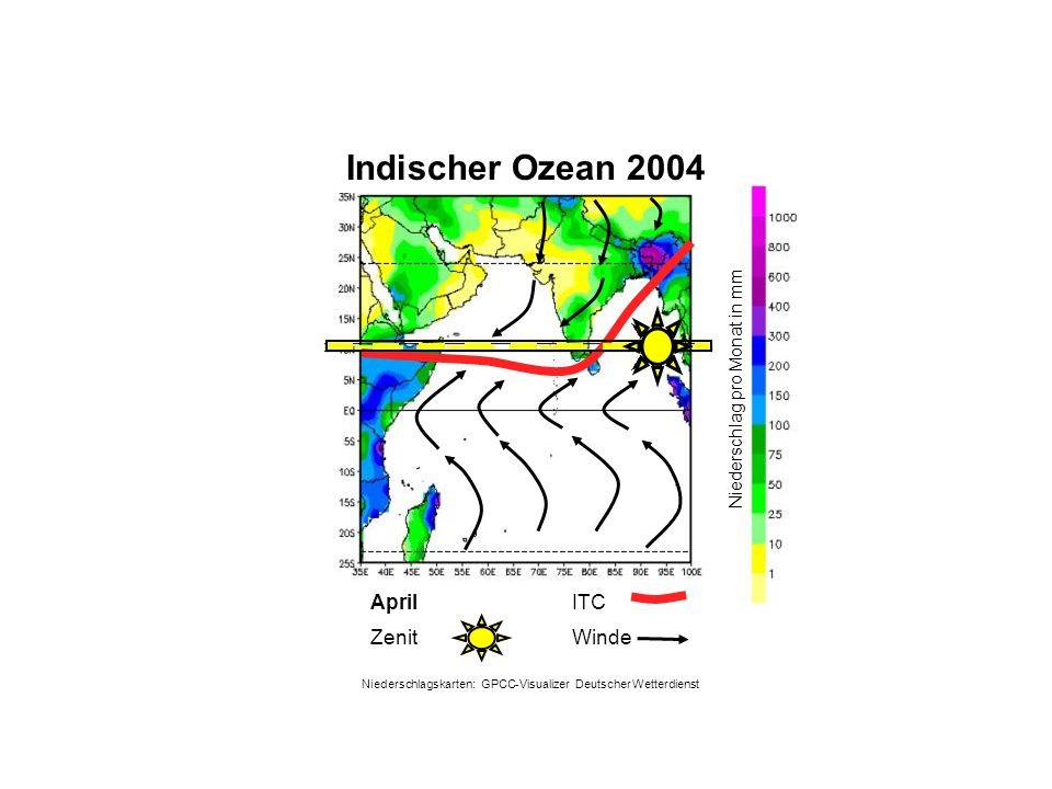 Niederschlag pro Monat in mm April WindeZenit ITC Indischer Ozean 2004 Niederschlagskarten: GPCC-Visualizer Deutscher Wetterdienst
