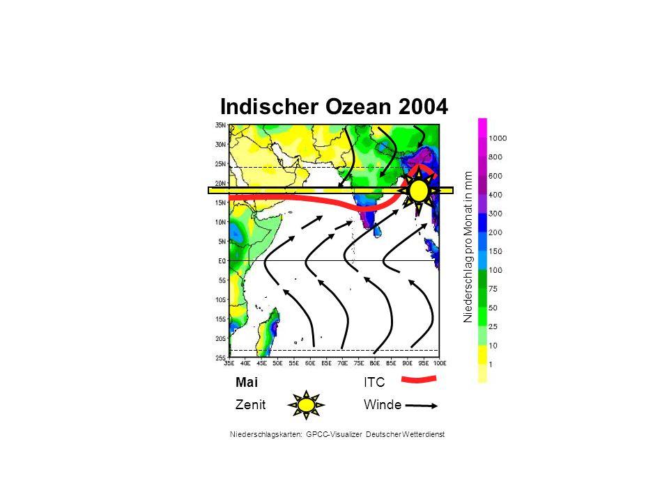 Niederschlag pro Monat in mm Mai WindeZenit ITC Indischer Ozean 2004 Niederschlagskarten: GPCC-Visualizer Deutscher Wetterdienst