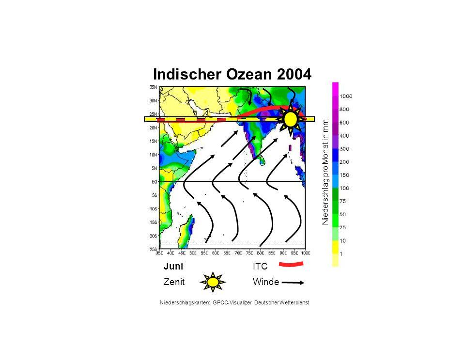 Niederschlag pro Monat in mm Juni WindeZenit ITC Indischer Ozean 2004 Niederschlagskarten: GPCC-Visualizer Deutscher Wetterdienst