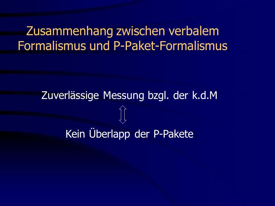 Zusammenhang zwischen verbalem Formalismus und P-Paket-Formalismus Zuverlässige Messung bzgl.