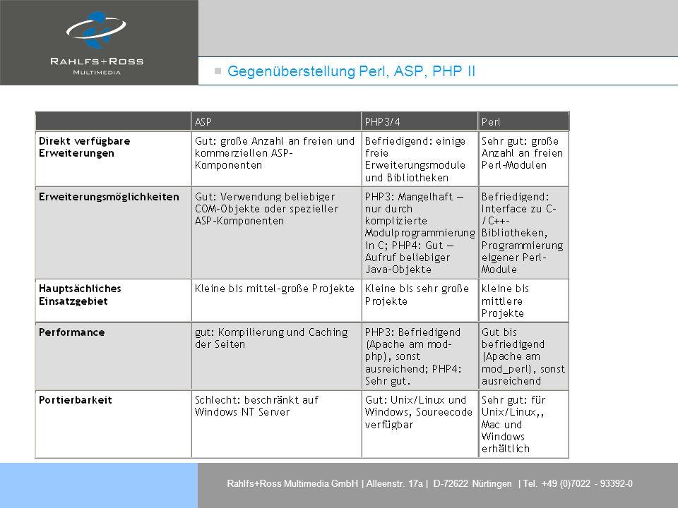 Rahlfs+Ross Multimedia GmbH | Alleenstr. 17a | D-72622 Nürtingen | Tel. +49 (0)7022 - 93392-0 Gegenüberstellung Perl, ASP, PHP II